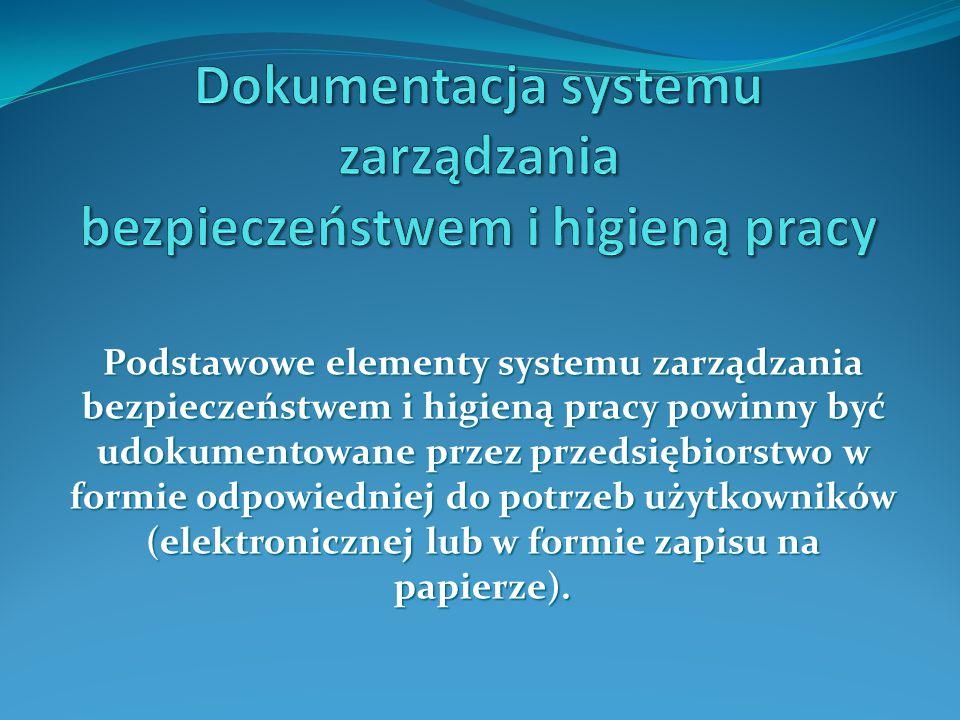 Dokumentacja systemu zarządzania bezpieczeństwem i higieną pracy