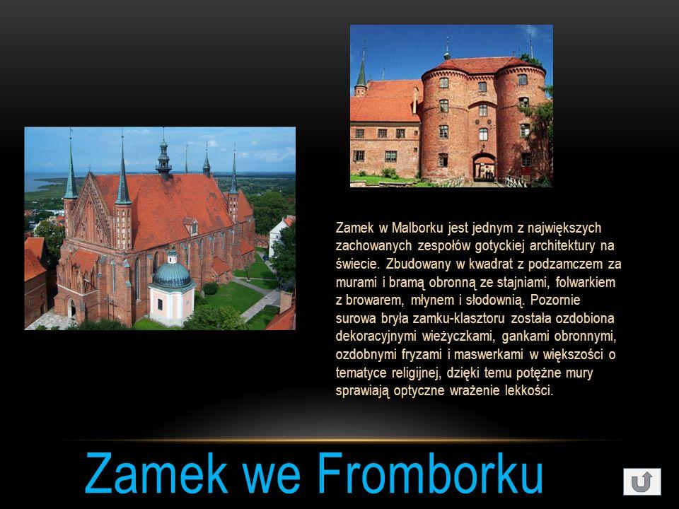 Zamek w Malborku jest jednym z największych zachowanych zespołów gotyckiej architektury na świecie. Zbudowany w kwadrat z podzamczem za murami i bramą obronną ze stajniami, folwarkiem z browarem, młynem i słodownią. Pozornie surowa bryła zamku-klasztoru została ozdobiona dekoracyjnymi wieżyczkami, gankami obronnymi, ozdobnymi fryzami i maswerkami w większości o tematyce religijnej, dzięki temu potężne mury sprawiają optyczne wrażenie lekkości.