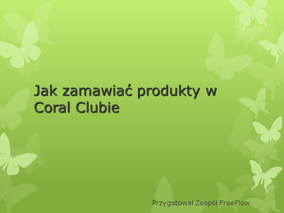 Jak zamawiać produkty w Coral Clubie