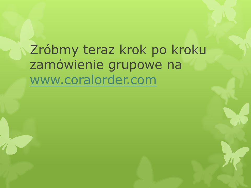 Zróbmy teraz krok po kroku zamówienie grupowe na www.coralorder.com