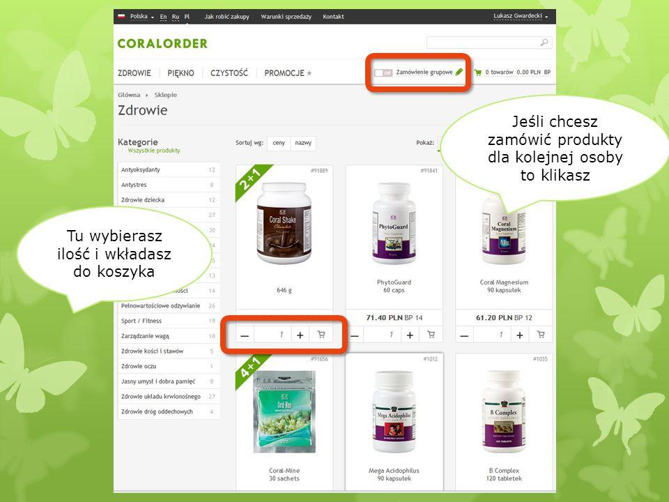 Jeśli chcesz zamówić produkty dla kolejnej osoby to klikasz