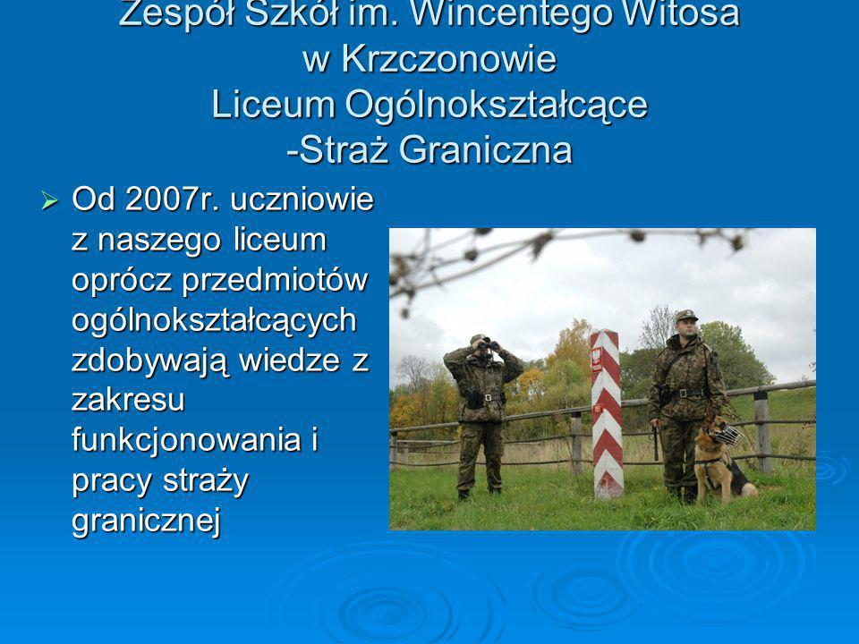 Zespół Szkół im. Wincentego Witosa w Krzczonowie Liceum Ogólnokształcące -Straż Graniczna