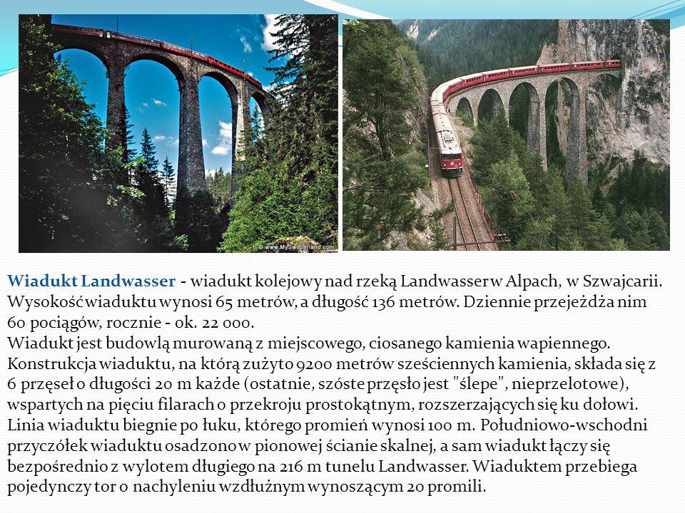 Wiadukt Landwasser - wiadukt kolejowy nad rzeką Landwasser w Alpach, w Szwajcarii. Wysokość wiaduktu wynosi 65 metrów, a długość 136 metrów. Dziennie przejeżdża nim 60 pociągów, rocznie - ok. 22 000.