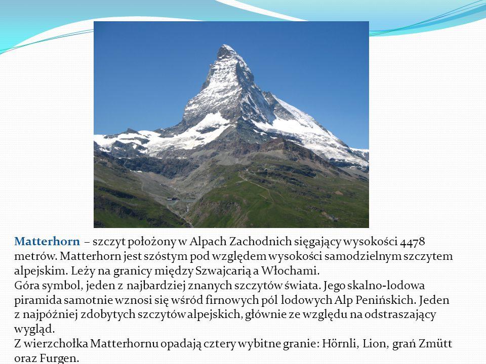 Matterhorn – szczyt położony w Alpach Zachodnich sięgający wysokości 4478 metrów. Matterhorn jest szóstym pod względem wysokości samodzielnym szczytem alpejskim. Leży na granicy między Szwajcarią a Włochami.