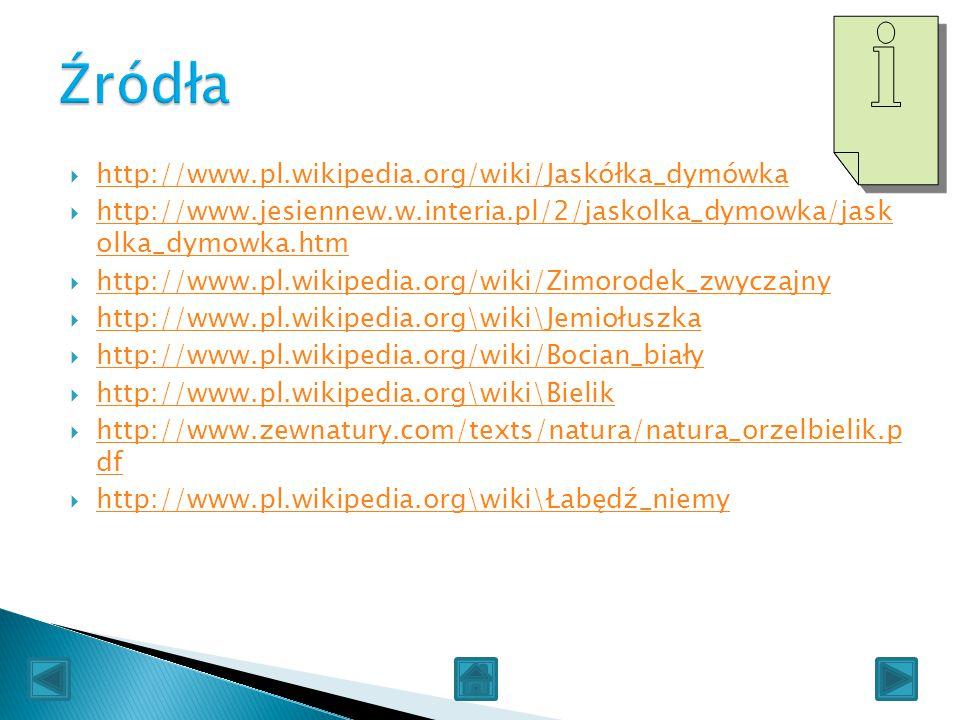 Źródła http://www.pl.wikipedia.org/wiki/Jaskółka_dymówka