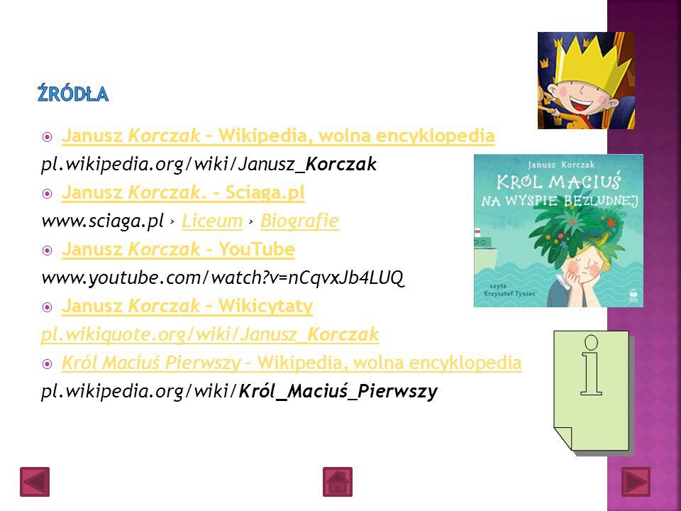 Źródła Janusz Korczak – Wikipedia, wolna encyklopedia. pl.wikipedia.org/wiki/Janusz_Korczak. Janusz Korczak. - Sciaga.pl.