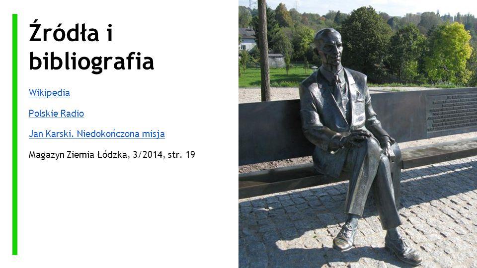Źródła i bibliografia Wikipedia Polskie Radio
