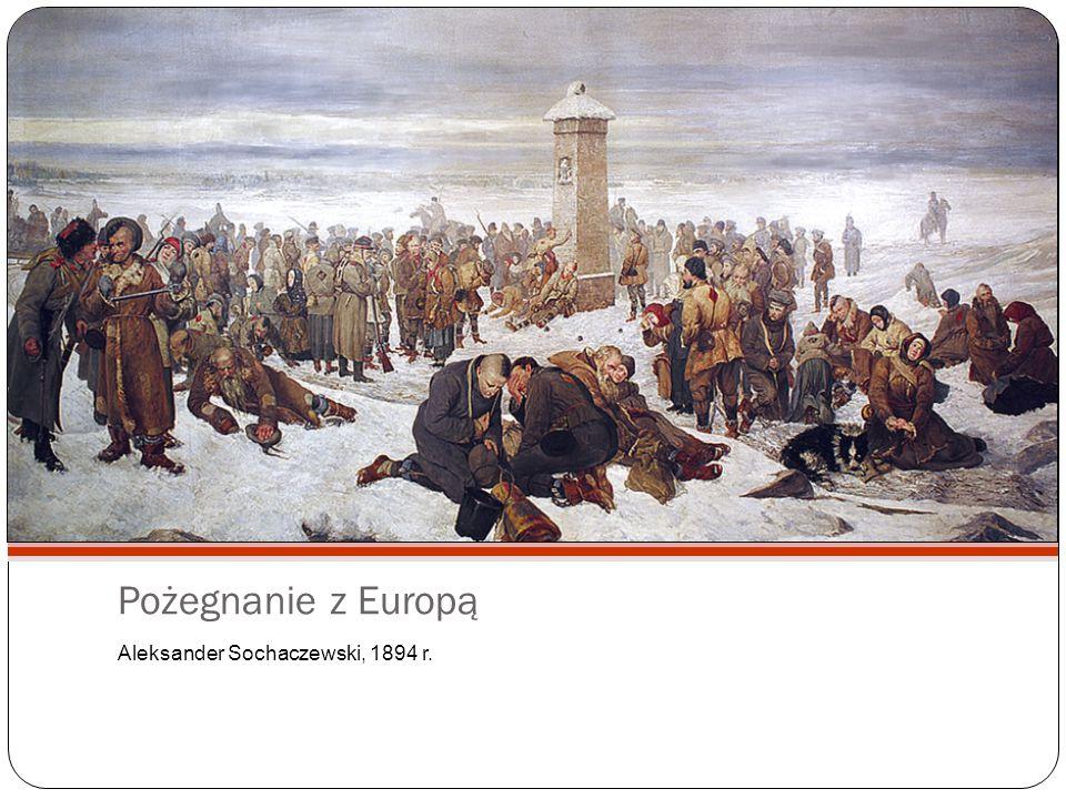 Pożegnanie z Europą Aleksander Sochaczewski, 1894 r.
