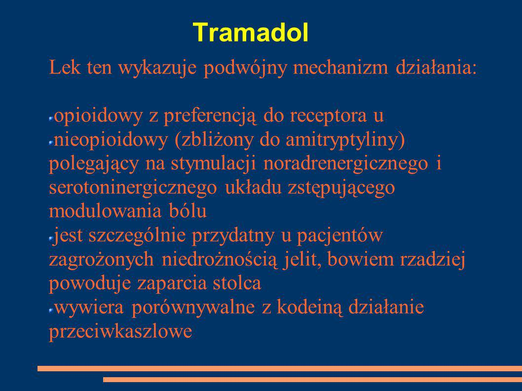 Tramadol Lek ten wykazuje podwójny mechanizm działania: