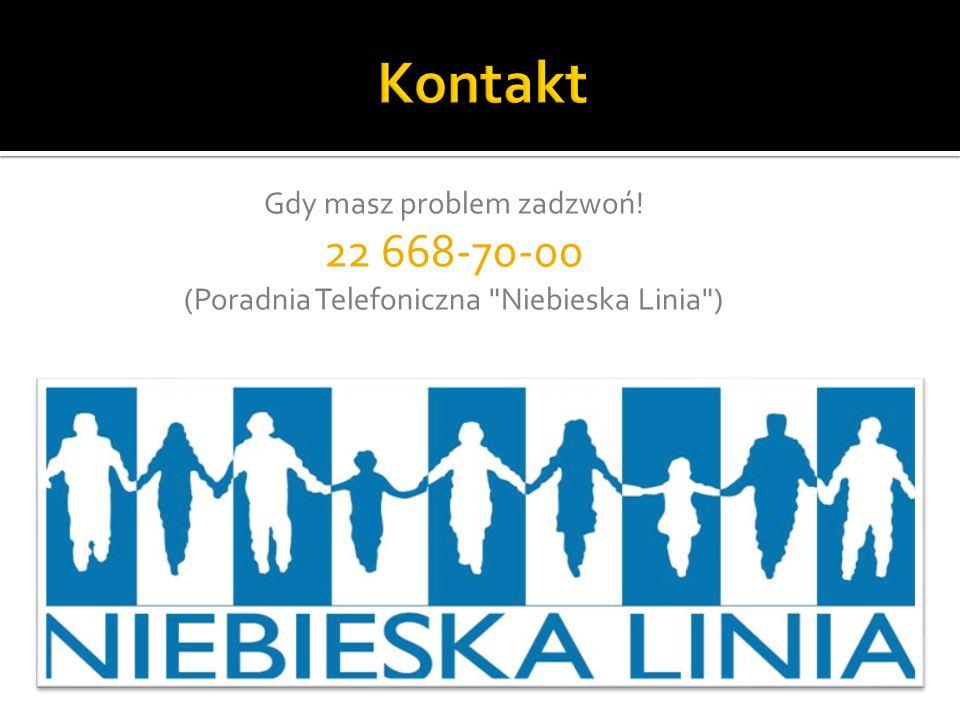 Kontakt 22 668-70-00 Gdy masz problem zadzwoń!