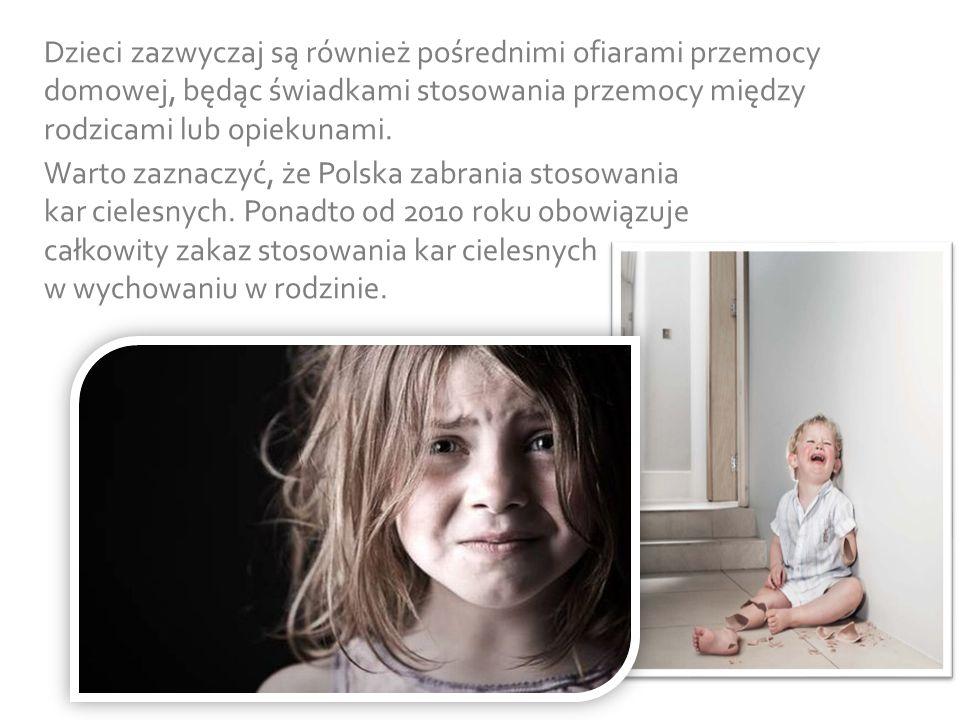 Dzieci zazwyczaj są również pośrednimi ofiarami przemocy domowej, będąc świadkami stosowania przemocy między rodzicami lub opiekunami.