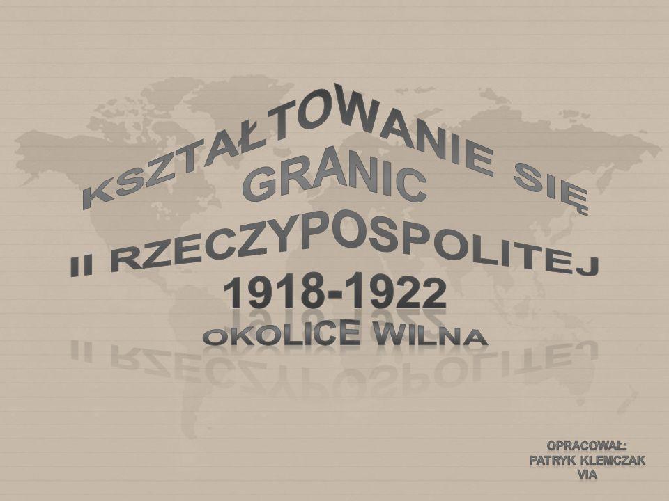 Kształtowanie się granic II Rzeczypospolitej 1918-1922