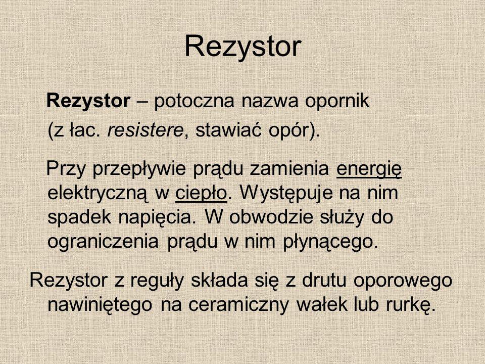 Rezystor Rezystor – potoczna nazwa opornik