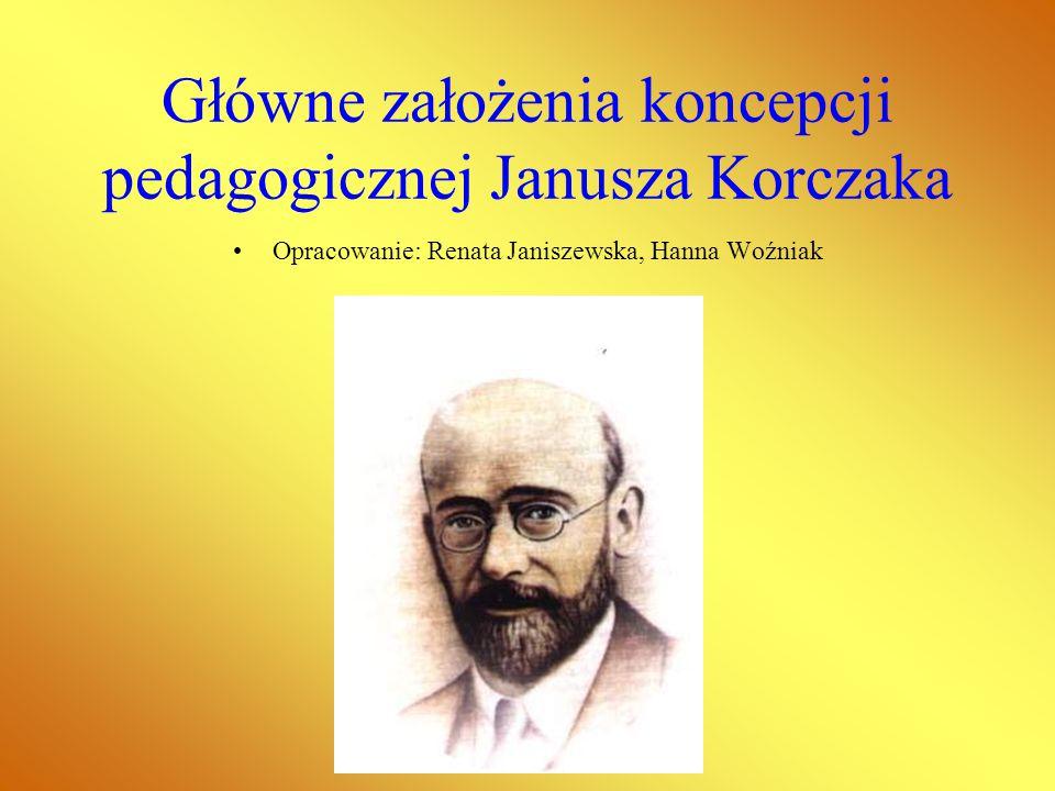 Główne założenia koncepcji pedagogicznej Janusza Korczaka