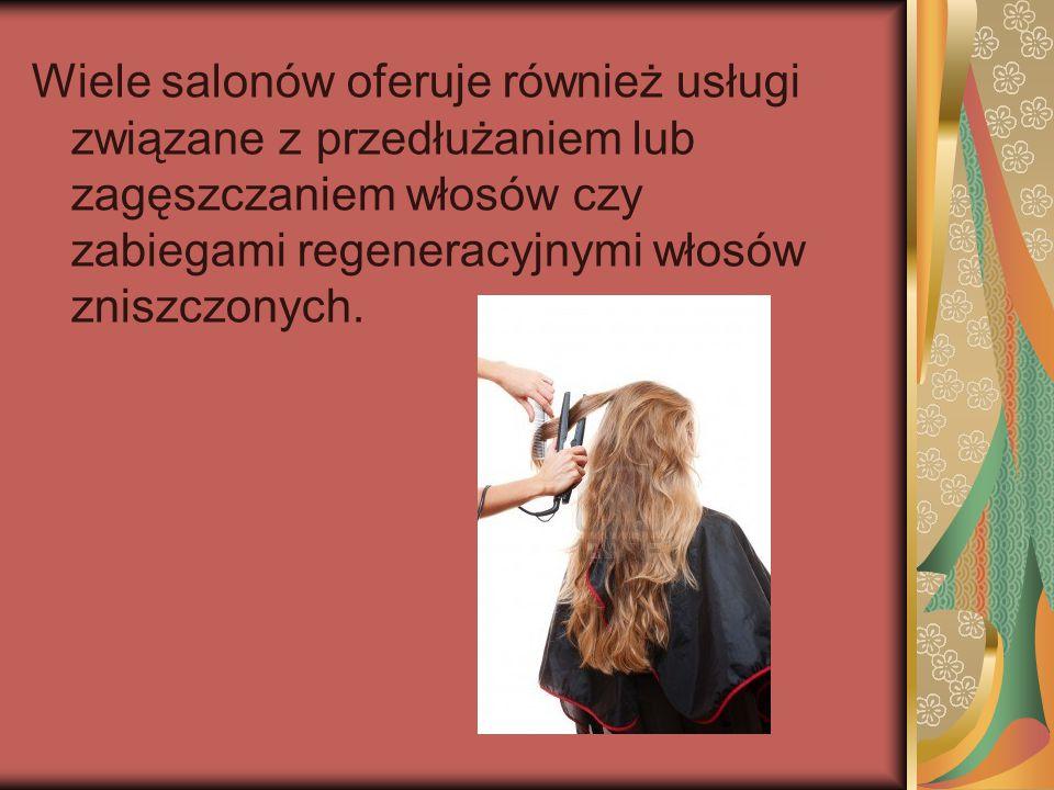 Wiele salonów oferuje również usługi związane z przedłużaniem lub zagęszczaniem włosów czy zabiegami regeneracyjnymi włosów zniszczonych.