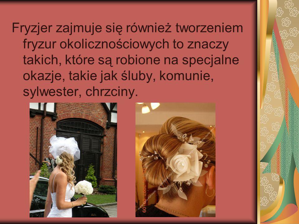 Fryzjer zajmuje się również tworzeniem fryzur okolicznościowych to znaczy takich, które są robione na specjalne okazje, takie jak śluby, komunie, sylwester, chrzciny.