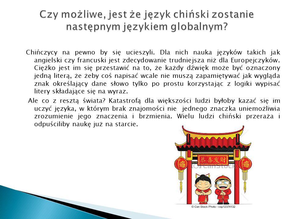 Czy możliwe, jest że język chiński zostanie następnym językiem globalnym