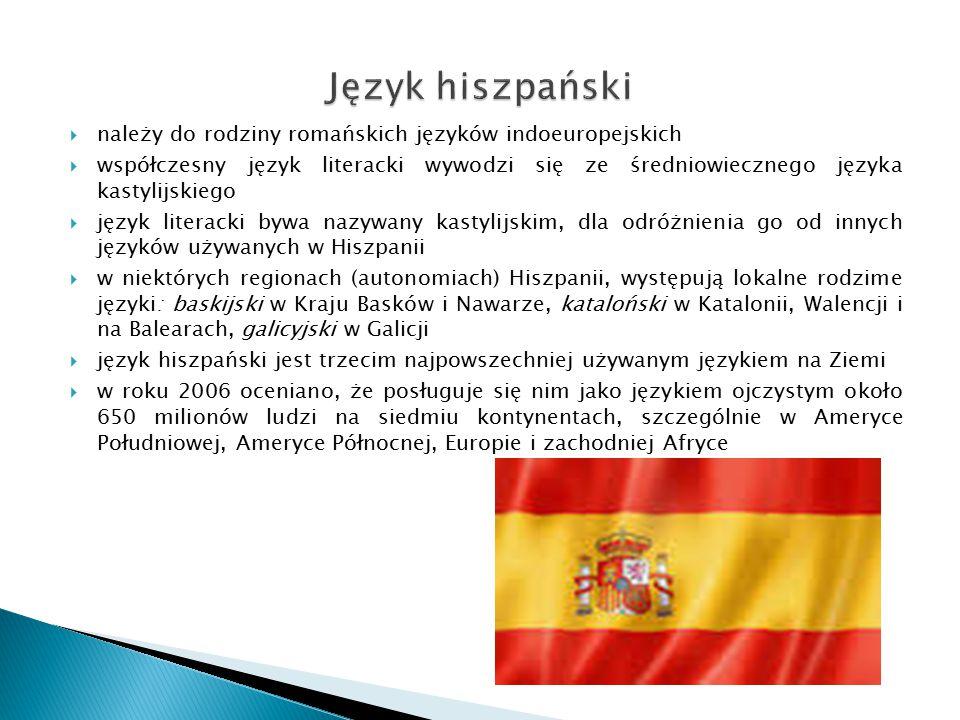 Język hiszpański należy do rodziny romańskich języków indoeuropejskich