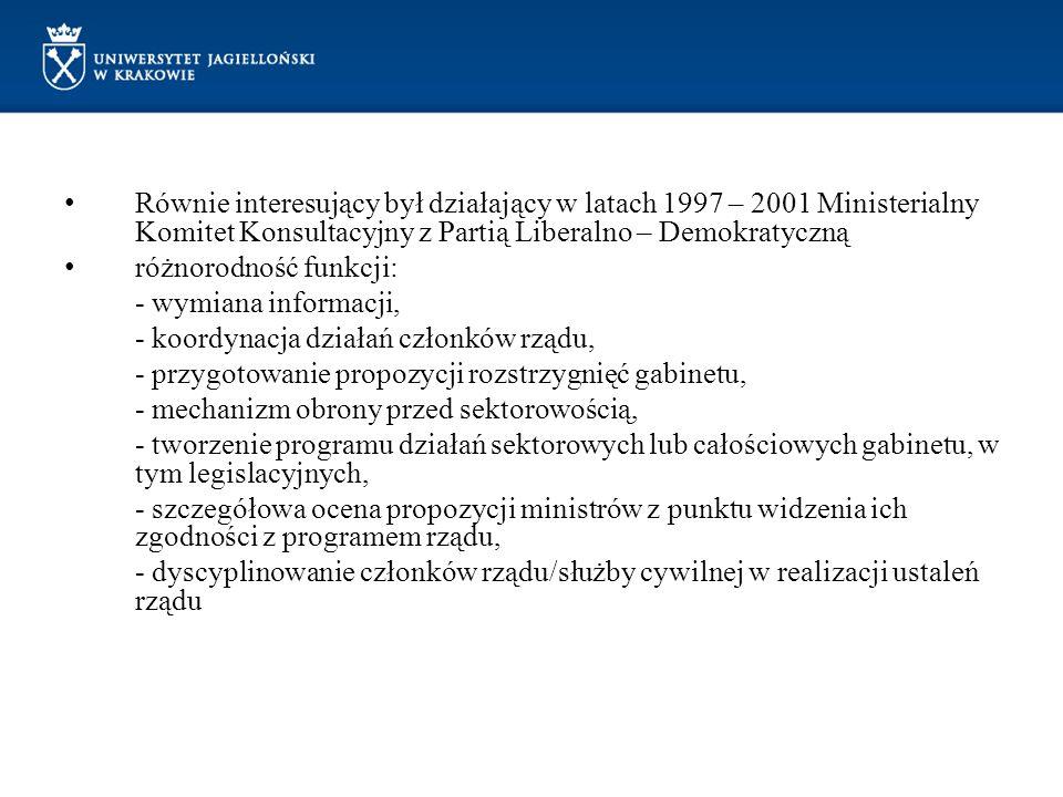 Równie interesujący był działający w latach 1997 – 2001 Ministerialny Komitet Konsultacyjny z Partią Liberalno – Demokratyczną