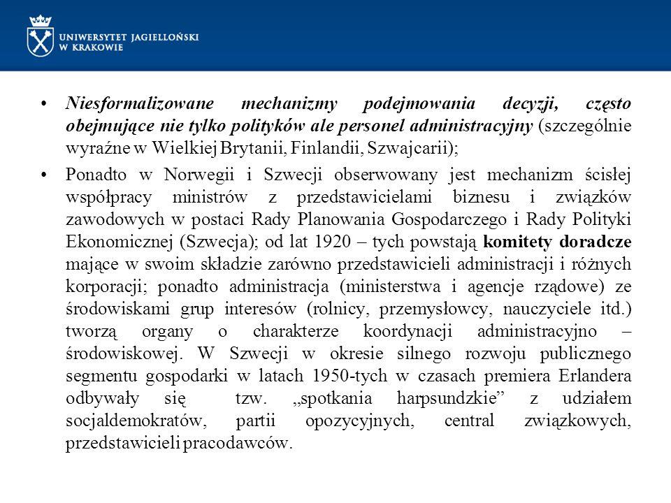 Niesformalizowane mechanizmy podejmowania decyzji, często obejmujące nie tylko polityków ale personel administracyjny (szczególnie wyraźne w Wielkiej Brytanii, Finlandii, Szwajcarii);