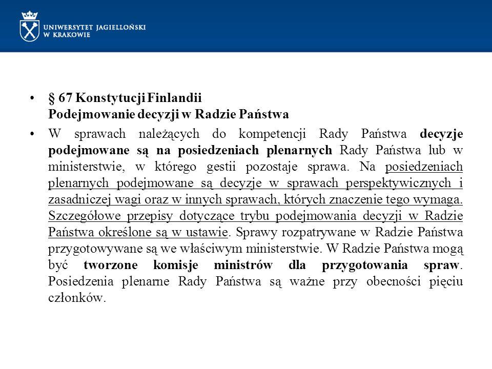 § 67 Konstytucji Finlandii Podejmowanie decyzji w Radzie Państwa