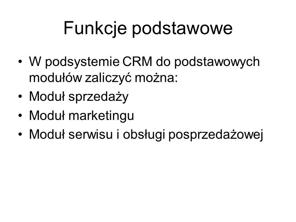 Funkcje podstawowe W podsystemie CRM do podstawowych modułów zaliczyć można: Moduł sprzedaży. Moduł marketingu.