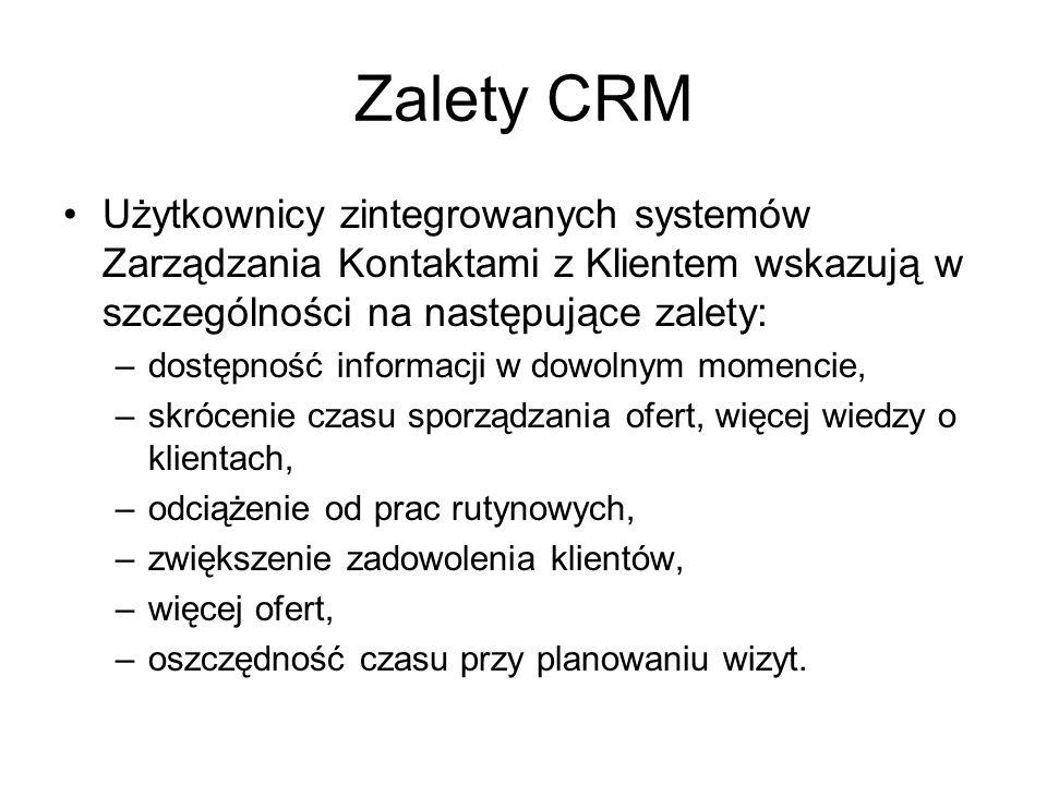 Zalety CRM Użytkownicy zintegrowanych systemów Zarządzania Kontaktami z Klientem wskazują w szczególności na następujące zalety: