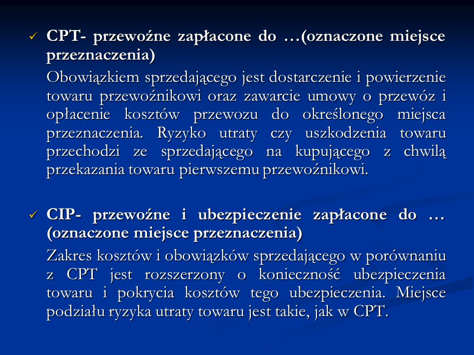 CPT- przewoźne zapłacone do …(oznaczone miejsce przeznaczenia)