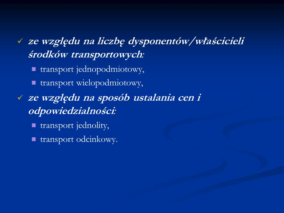 ze względu na liczbę dysponentów/właścicieli środków transportowych: