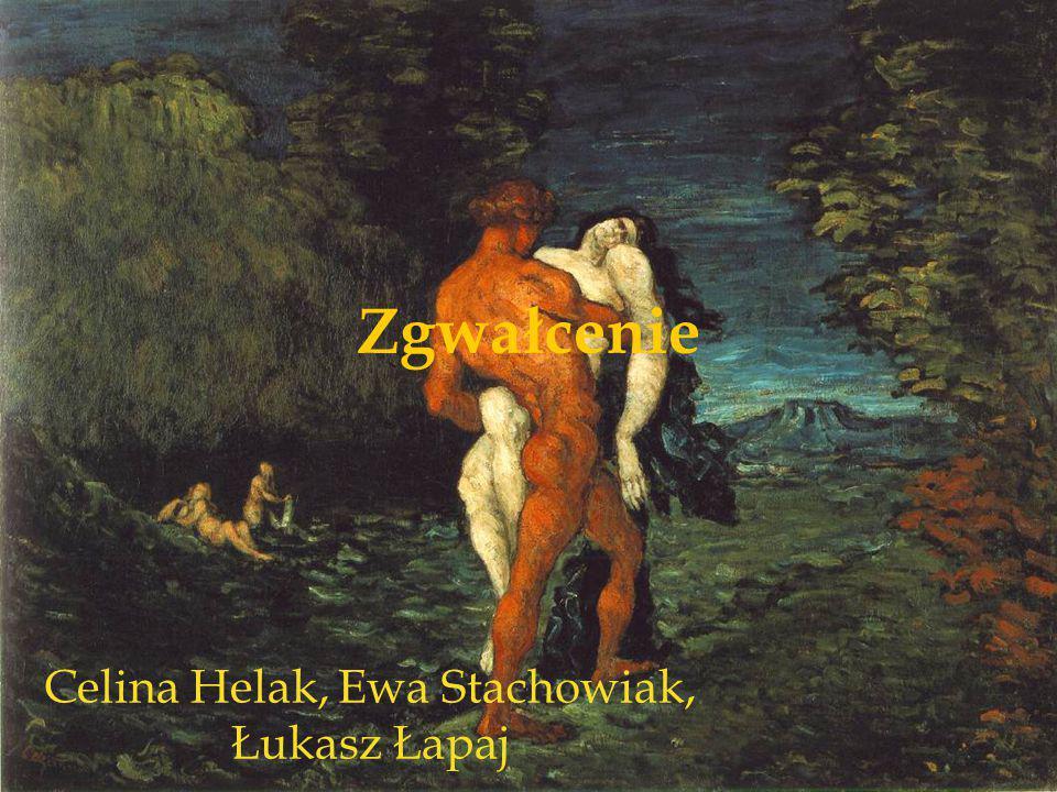 Celina Helak, Ewa Stachowiak, Łukasz Łapaj