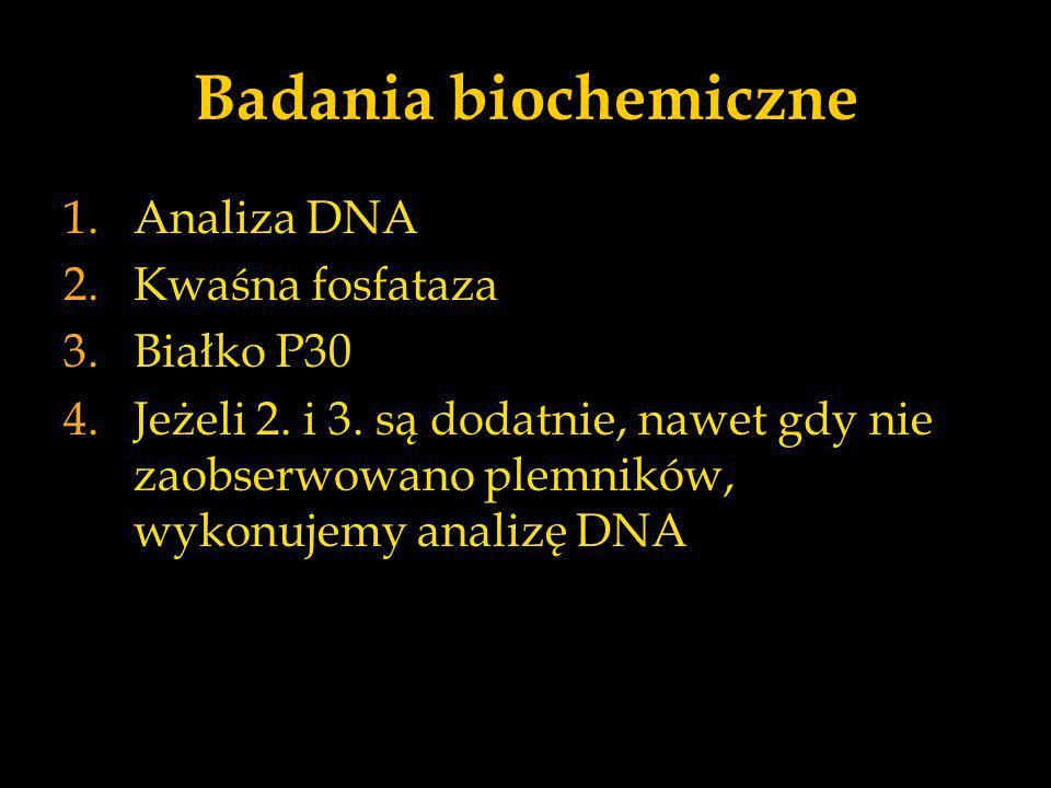 Badania biochemiczne Analiza DNA Kwaśna fosfataza Białko P30