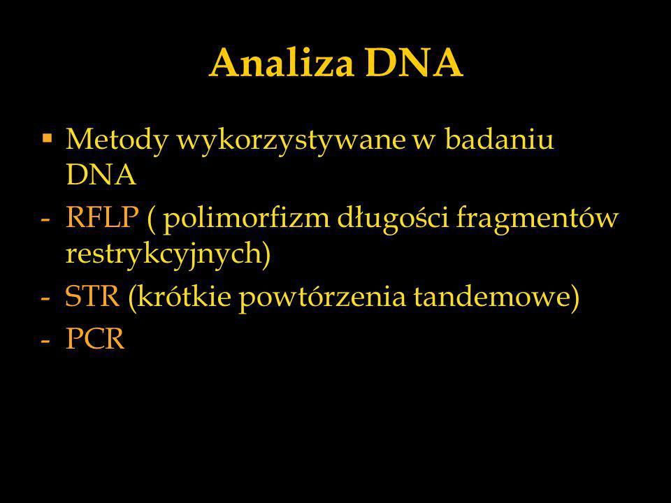 Analiza DNA Metody wykorzystywane w badaniu DNA
