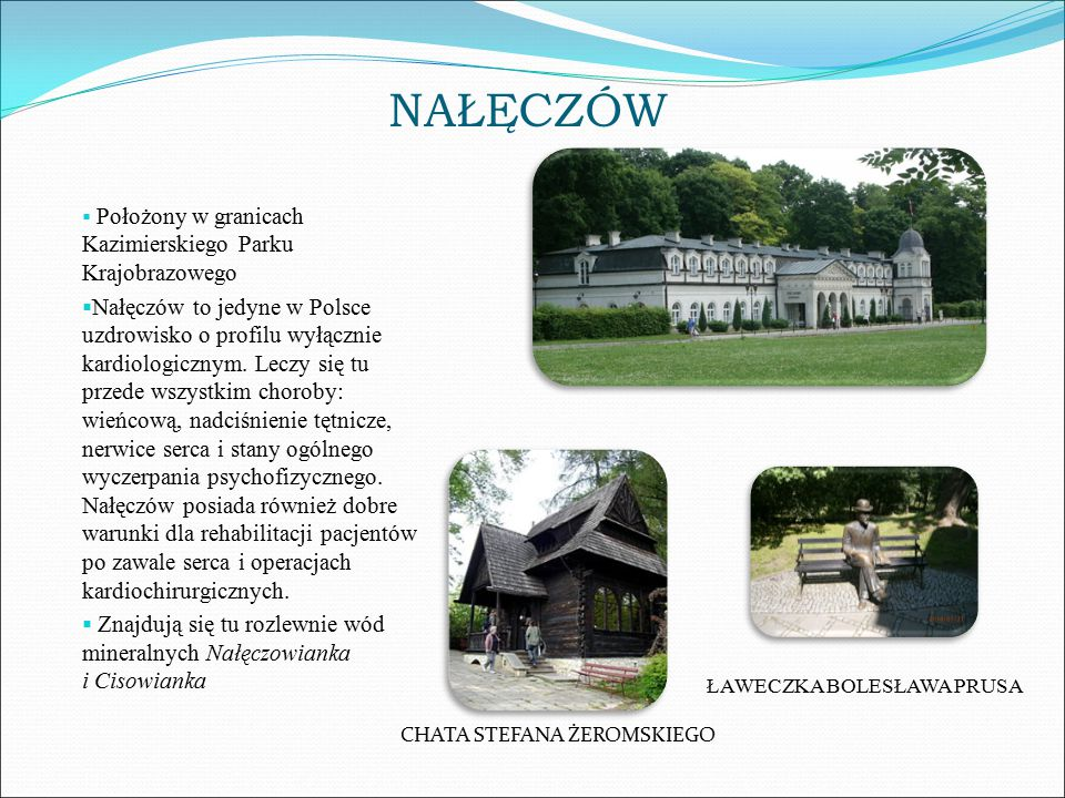 NAŁĘCZÓW Położony w granicach Kazimierskiego Parku Krajobrazowego.