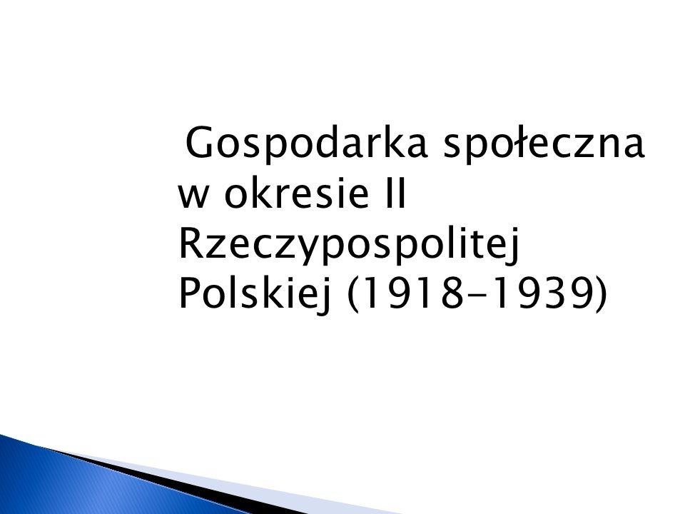 Gospodarka społeczna w okresie II Rzeczypospolitej Polskiej (1918-1939)