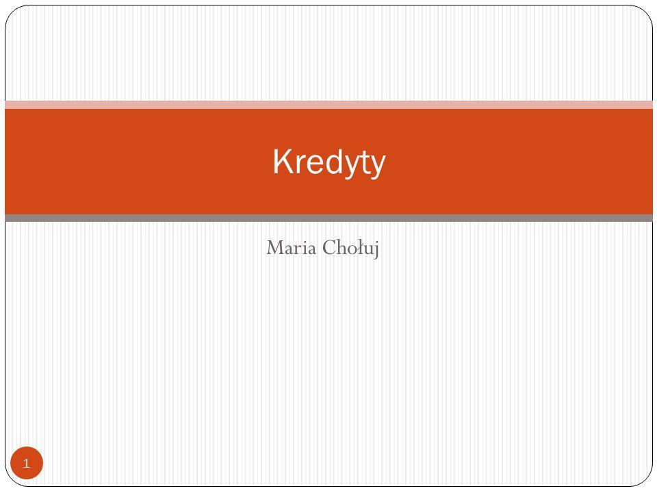 Kredyty Maria Chołuj