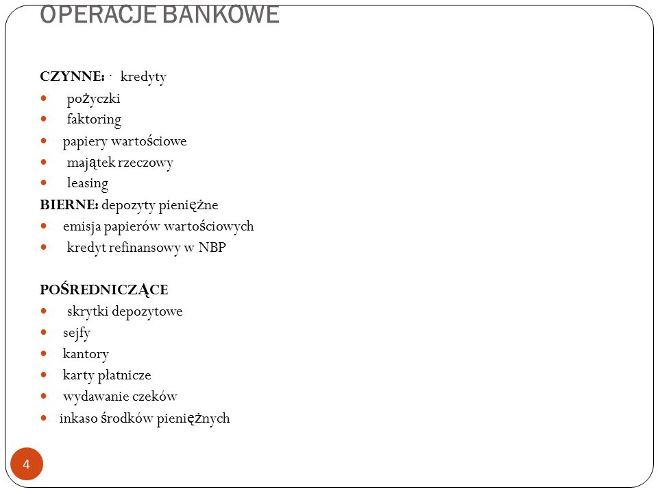 OPERACJE BANKOWE CZYNNE: · kredyty pożyczki faktoring