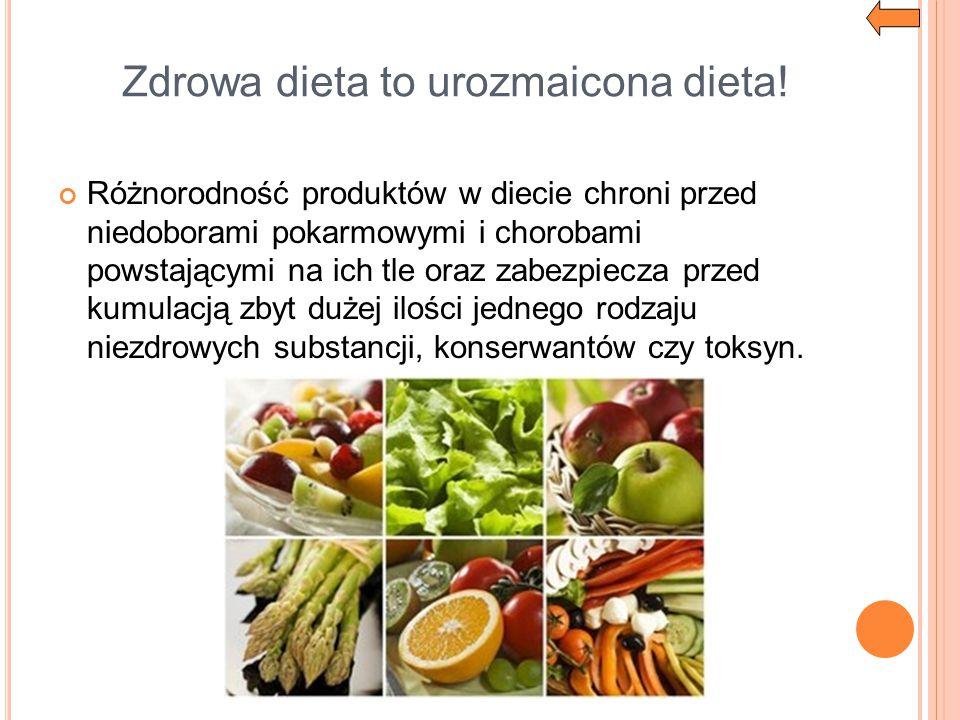 Zdrowa dieta to urozmaicona dieta!