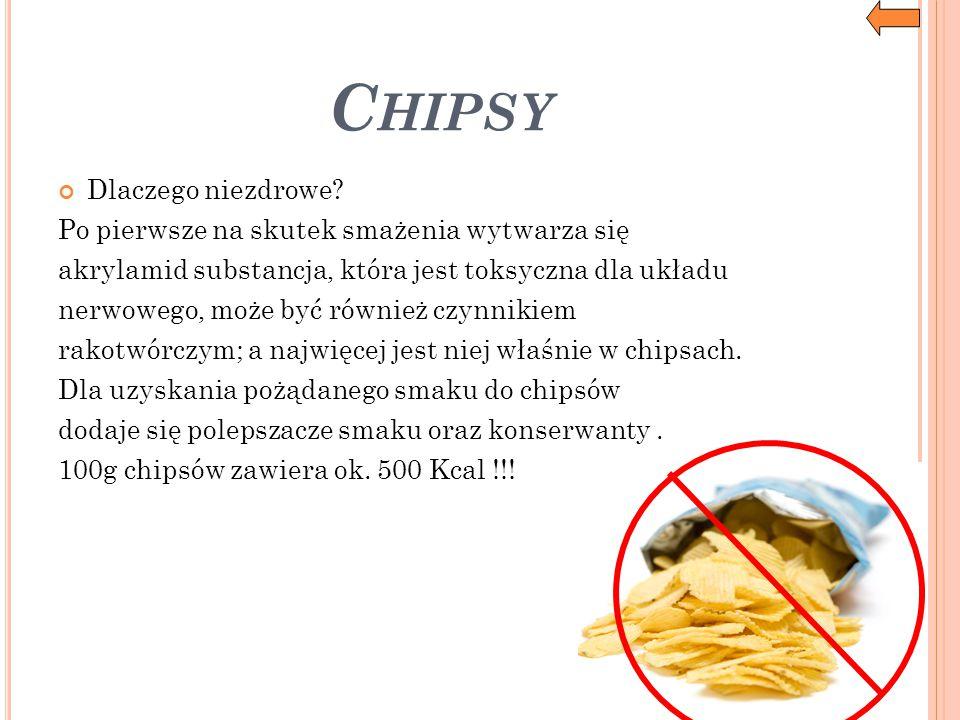 Chipsy Dlaczego niezdrowe Po pierwsze na skutek smażenia wytwarza się
