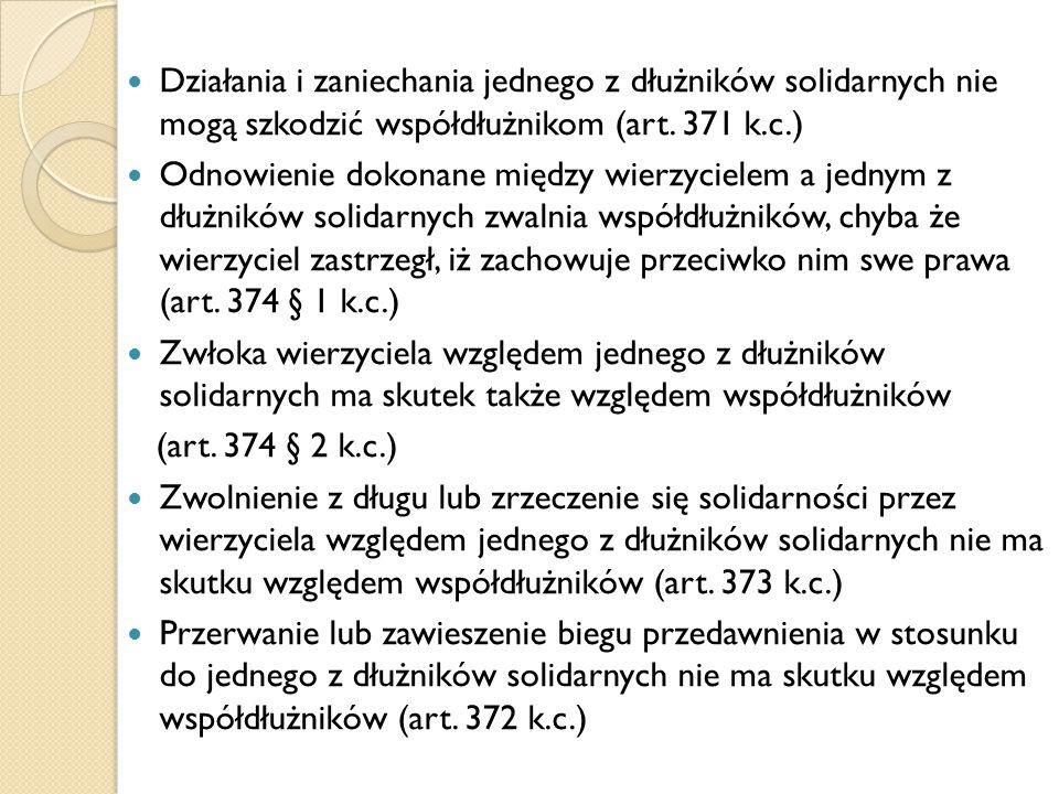 Działania i zaniechania jednego z dłużników solidarnych nie mogą szkodzić współdłużnikom (art. 371 k.c.)