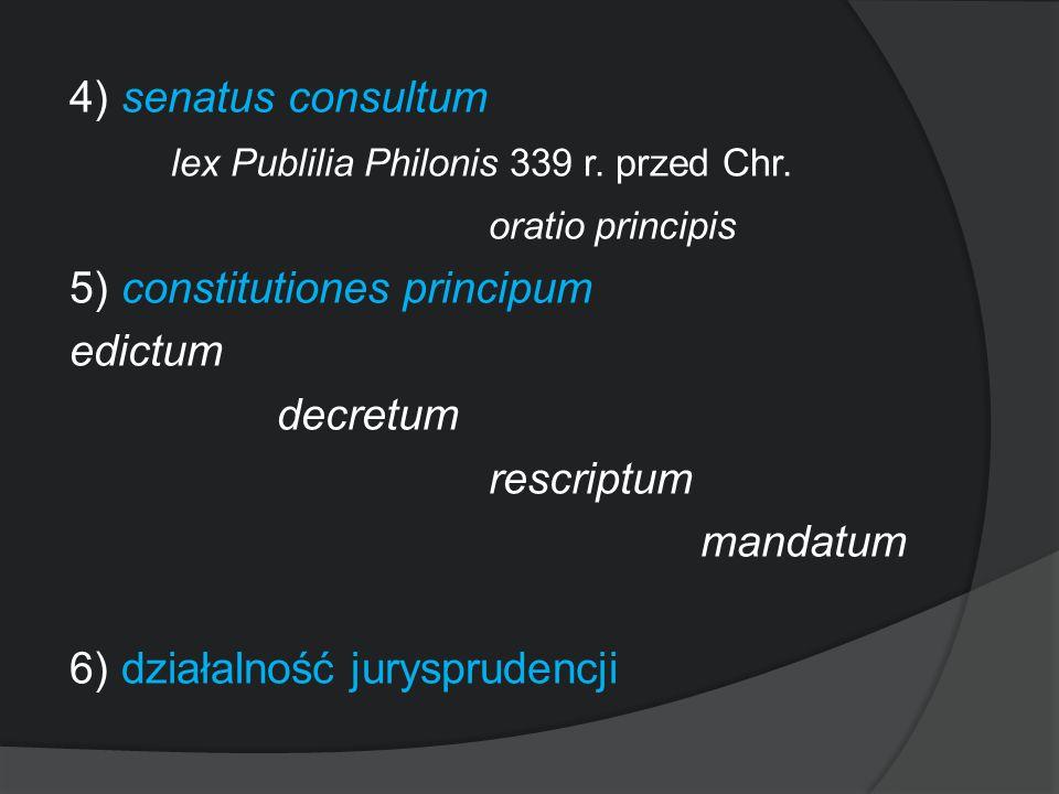 4) senatus consultum lex Publilia Philonis 339 r. przed Chr