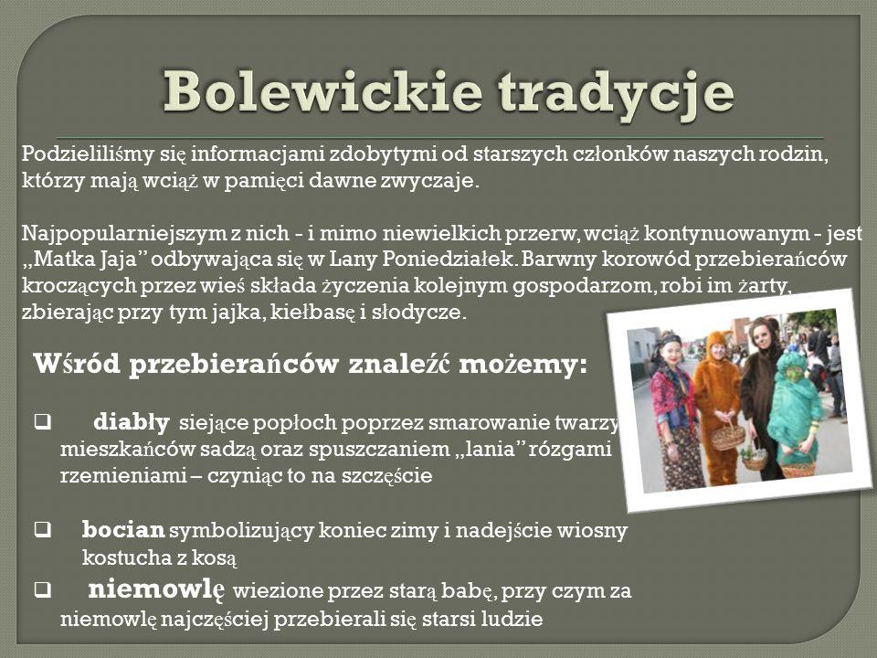 Bolewickie tradycje Wśród przebierańców znaleźć możemy: