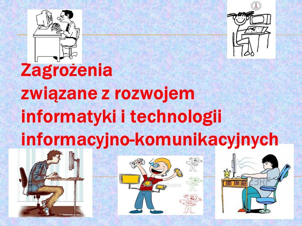 Zagrożenia związane z rozwojem informatyki i technologii informacyjno-komunikacyjnych
