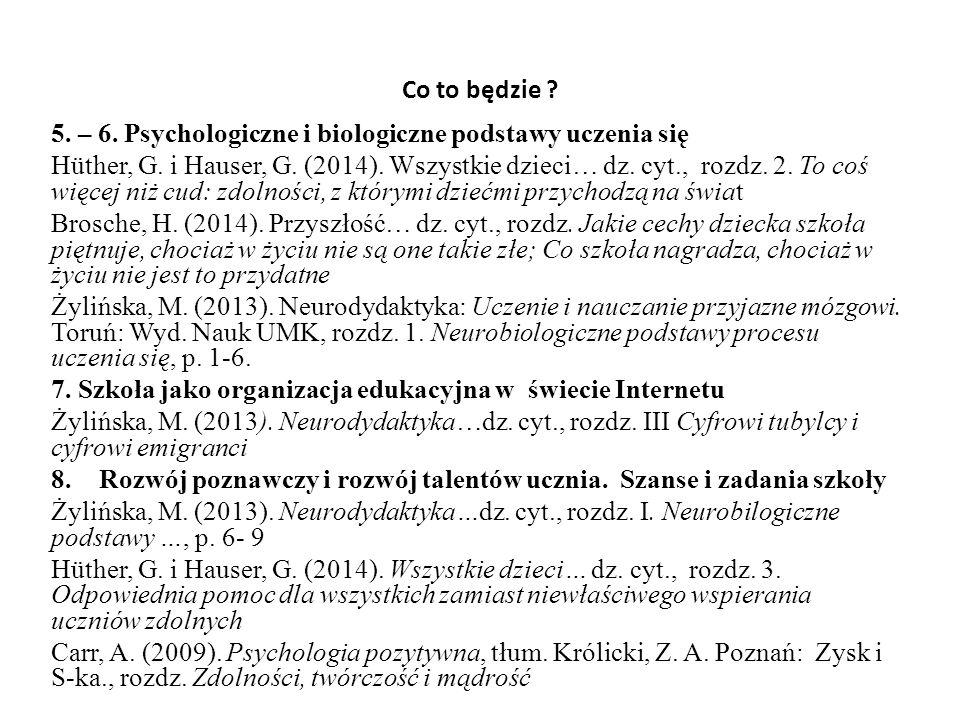 Co to będzie 5. – 6. Psychologiczne i biologiczne podstawy uczenia się.