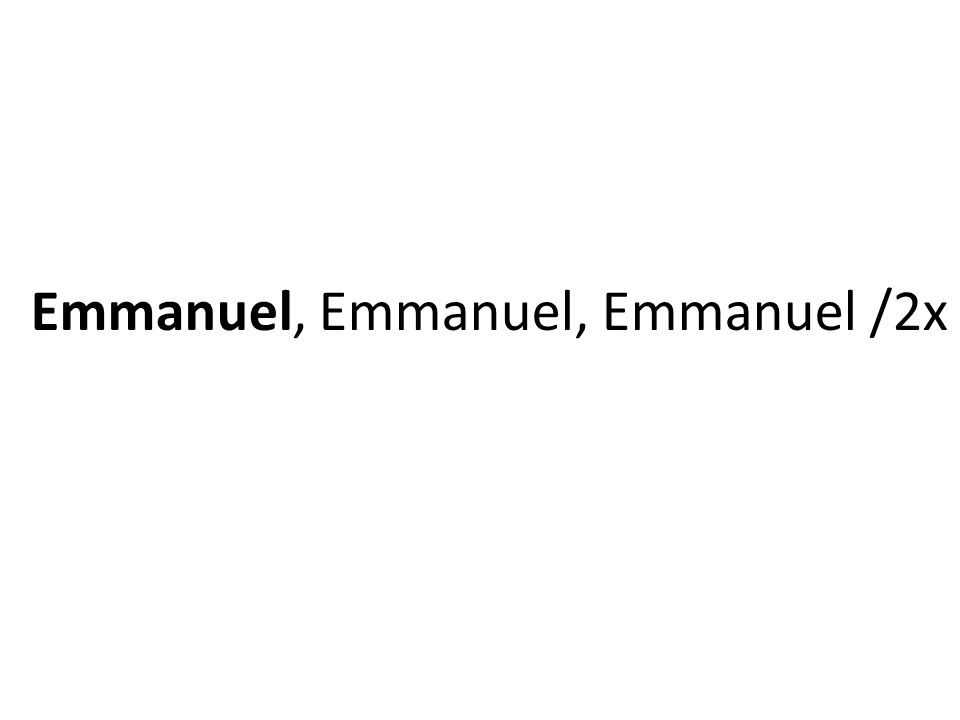 Emmanuel, Emmanuel, Emmanuel /2x