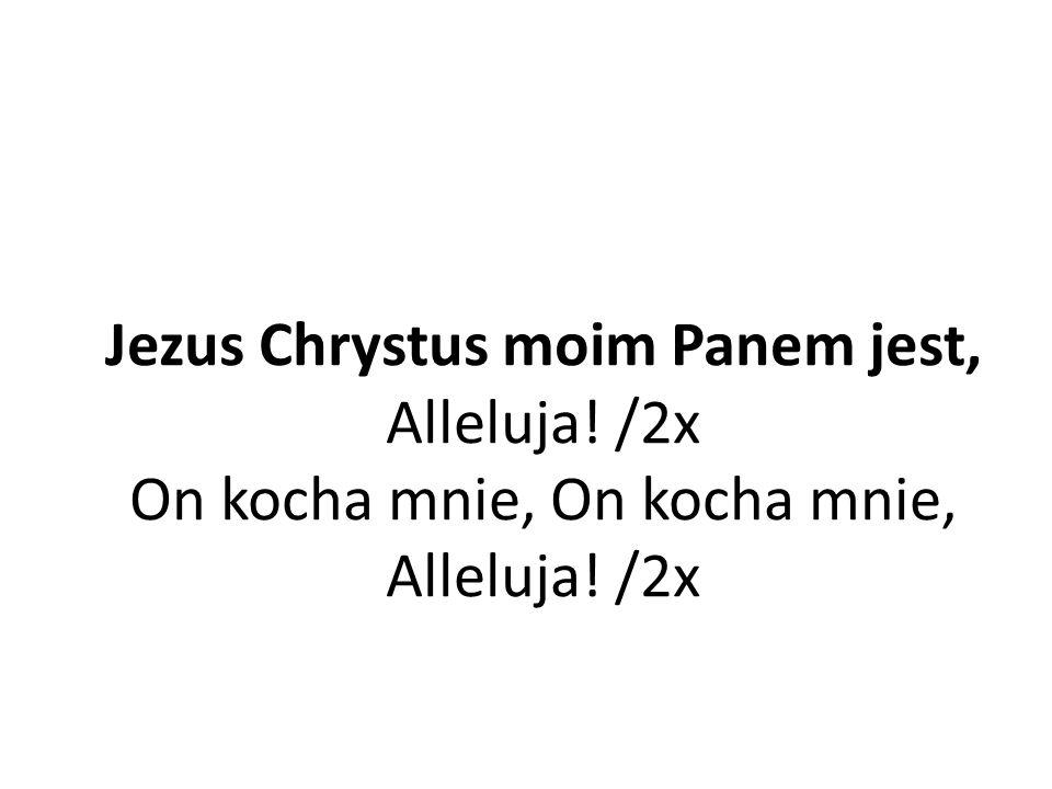 Jezus Chrystus moim Panem jest, Alleluja