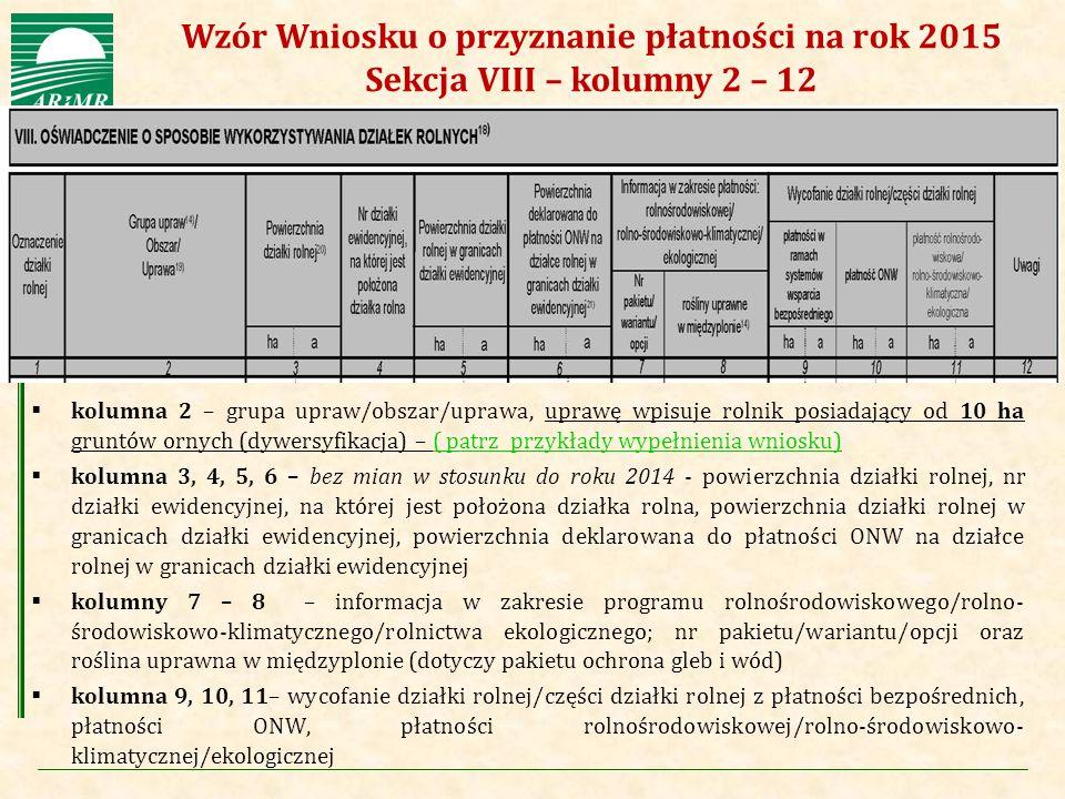 Wzór Wniosku o przyznanie płatności na rok 2015 Sekcja VIII – kolumny 2 – 12