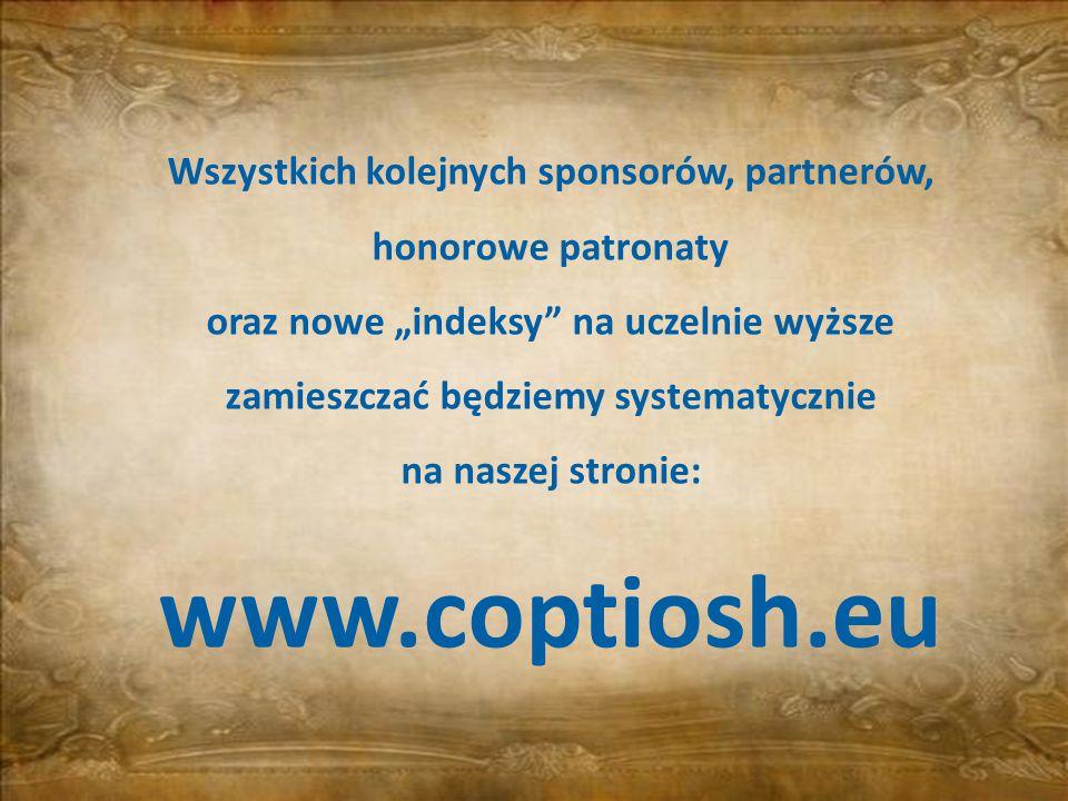 Wszystkich kolejnych sponsorów, partnerów, honorowe patronaty