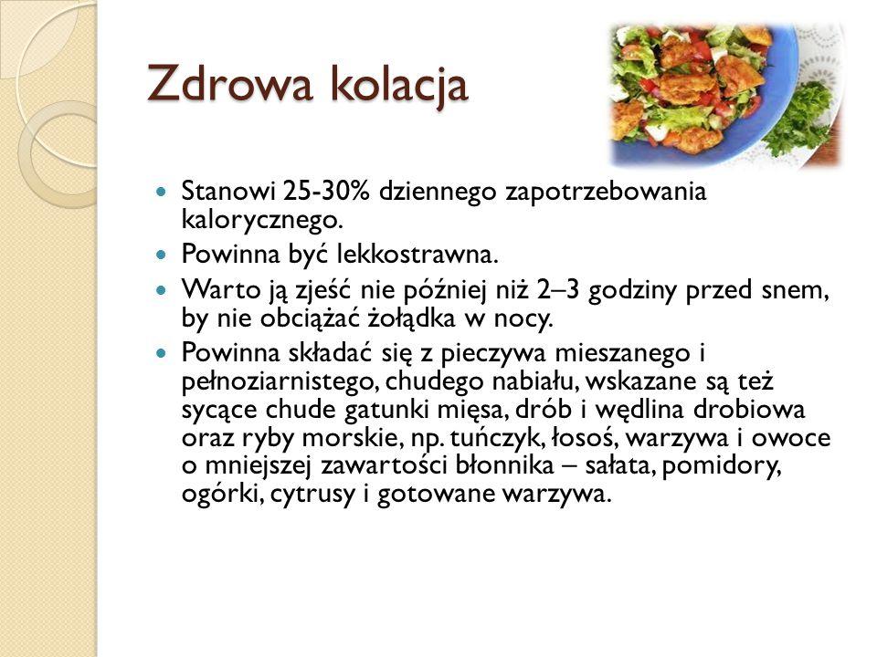 Zdrowa kolacja Stanowi 25-30% dziennego zapotrzebowania kalorycznego.