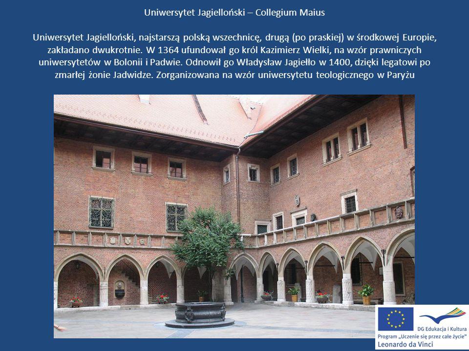 Uniwersytet Jagielloński – Collegium Maius Uniwersytet Jagielloński, najstarszą polską wszechnicę, drugą (po praskiej) w środkowej Europie, zakładano dwukrotnie.