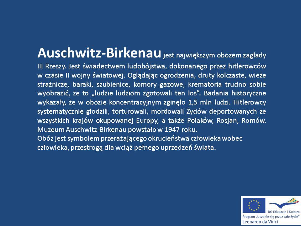 Auschwitz-Birkenau jest największym obozem zagłady III Rzeszy